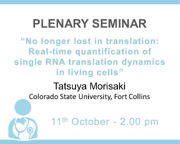 "Plenary Seminar: ""No longer lost in translation: real-time quantification of single RNA translation dynamics in living cells"""