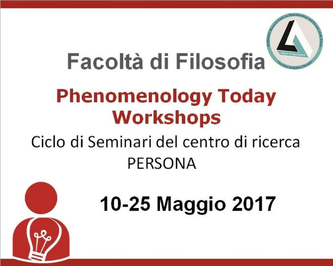 Phenomenology Today Workshops : ciclo di seminari del centro di ricerca PERSONA
