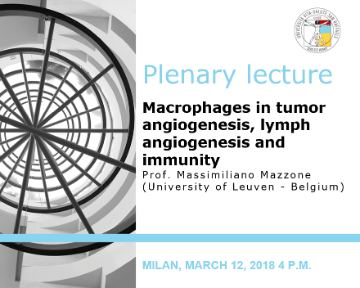 "Plenary Lecture: ""Macrophages in tumor angiogenesis, lymph angiogenesis and immunity"""
