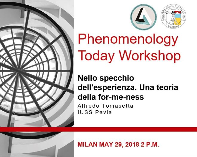 Workshop Phenomenology Today: Nello specchio dell'esperienza. Una teoria della for-me-ness